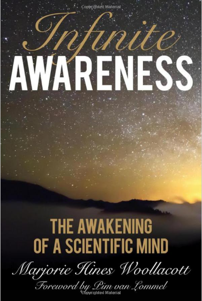 Infinite Awareness The Awakening of a Scientific Mind Marjorie Hines Woollacott Pim van Lommel 9781538110195 Amazon com Books